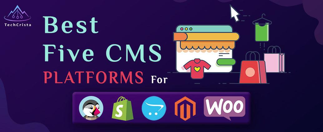 5 CMS Platforms for Ecommerce Websites